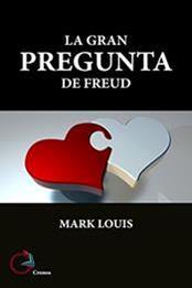 descargar epub La gran pregunta de Freud – Autor Mark Louis