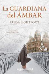 descargar epub La guardiana del ámbar – Autor Freda Lightfoot
