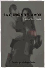 descargar epub La guerra del amor – Autor Celia Terrones
