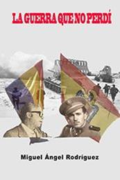 descargar epub La guerra que no perdí – Autor Miguel Ángel Rodríguez gratis