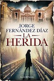 descargar epub La herida – Autor Jorge Fernández Díaz
