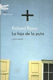 descargar epub La hija de la puta y otros cuentos – Autor Richard Russo