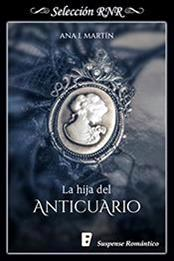 descargar epub La hija del anticuario – Autor Ana I. Martín gratis