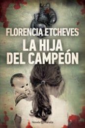 descargar epub La hija del campeón – Autor Florencia Etcheves