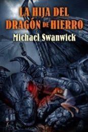 descargar epub La hija del dragón de hierro – Autor Michael Swanwick