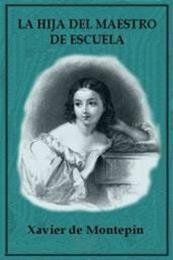 descargar epub La hija del maestro de escuela – Autor Xavier de Montépin