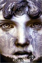 descargar epub La hija del sepulturero – Autor Ana Rosenrot