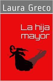 descargar epub La hija mayor – Autor Laura Greco