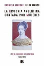 descargar epub La historia argentina contada por mujeres De la conquista a la anarquía (1536-1820) – Autor Gabriela Margall ;Gilda Manso