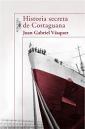 descargar epub La historia secreta de Costaguana – Autor Juan Gabriel Vásquez