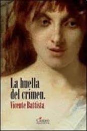 descargar epub La huella del crimen – Autor Vicente Battista