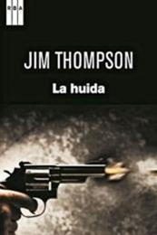 descargar epub La huida – Autor Jim Thompson