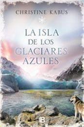 descargar epub La isla de los glaciares azules – Autor Christine Kabus