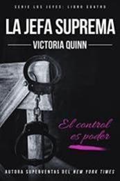 descargar epub La jefa suprema – Autor Victoria Quinn gratis