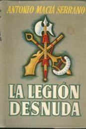 descargar epub La legión desnuda – Autor Antonio Maciá Serrano