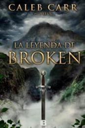descargar epub La leyenda de Broken – Autor Caleb Carr