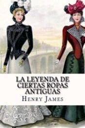 descargar epub La leyenda de ciertas ropas antiguas – Autor Henry James gratis