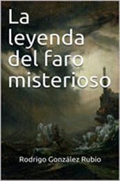 descargar epub La leyenda del faro misterioso – Autor Rodrigo González Rubio