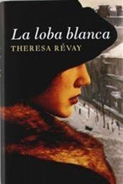 descargar epub La loba blanca – Autor Theresa Révay