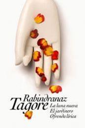 descargar epub La luna nueva / El jardinero / Ofrenda lírica – Autor Rabindranath Tagore