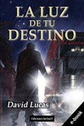 descargar epub La luz de tu destino – Autor David Lucas