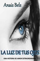 descargar epub La luz de tus ojos – Autor Anais Bels gratis