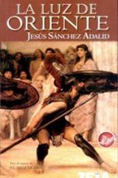 descargar epub La luz del Oriente – Autor Jesús Sánchez Adalid gratis