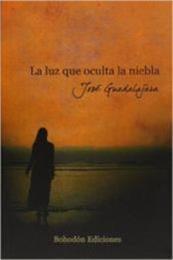 descargar epub La luz que oculta la niebla – Autor José Guadalajara
