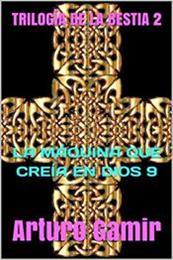 descargar epub La máquina que creía en Dios 9 – Autor Arturo Gamir