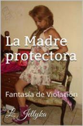 descargar epub La madre protectora – Autor L. Jellyka