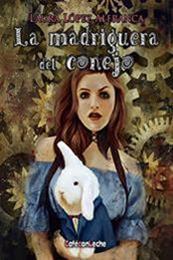 descargar epub La madriguera del conejo – Autor Laura López Alfranca gratis