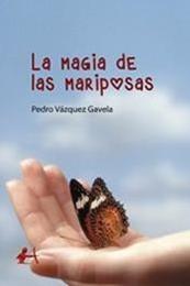 descargar epub La magia de las mariposas – Autor Pedro Vázquez Gavela