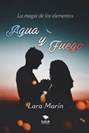 descargar epub La magia de los elementos: agua y fuego – Autor Lara Marín