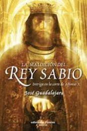 descargar epub La maldición del rey sabio – Autor José Guadalajara
