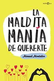 descargar epub La maldita manía de quererte – Autor Manuel Montalvo