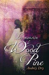 descargar epub La mansión de Wood Pine – Autor Audrey Dry