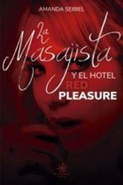 descargar epub La masajista y el hotel Red Pleasure – Autor Amanda Seibiel