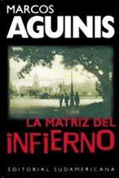 descargar epub La matriz del infierno – Autor Marcos Aguinis