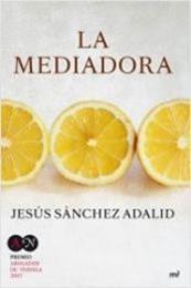 descargar epub La mediadora – Autor Jesús Sánchez Adalid gratis