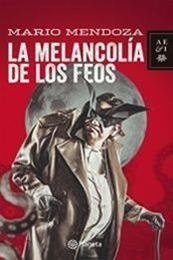 descargar epub La melancolía de los feos – Autor Mario Mendoza