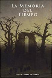 descargar epub La memoria del tiempo – Autor Javier Torras de Ugarte