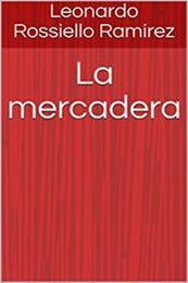 descargar epub La mercadera – Autor Leonardo Rossiello Ramírez