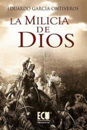descargar epub La milicia de Dios – Autor Eduardo García-Ontiveros