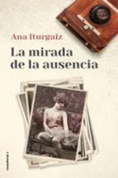 descargar epub La mirada de la ausencia – Autor Ana Iturgaiz