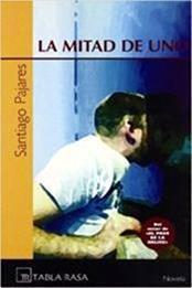 descargar epub La mitad de uno – Autor Santiago Pajares