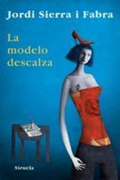 descargar epub La modelo descalza – Autor Jordi Sierra i Fabra