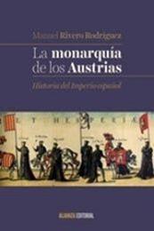 descargar epub La monarquía de los Austrias – Autor Manuel Rivero Rodríguez