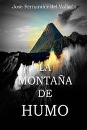 descargar epub La montaña de humo – Autor José Fernández del Vallado