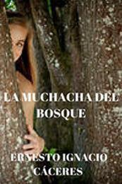 descargar epub La muchacha del bosque – Autor Ernesto Cáceres