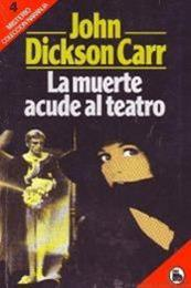 descargar epub La muerte acude al teatro – Autor John Dickson Carr